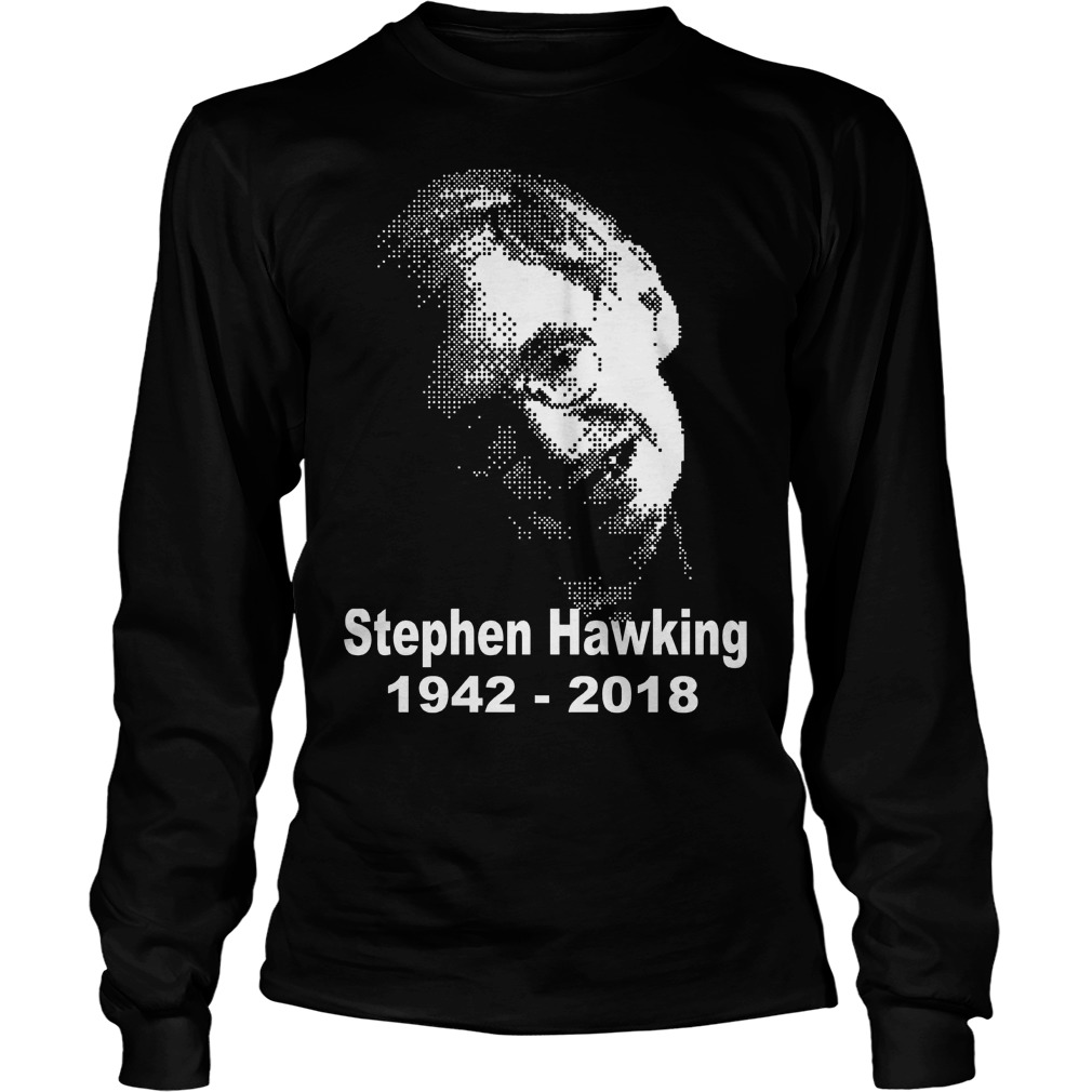 2 Rip Stephen Hawking 19422018 Longsleeve