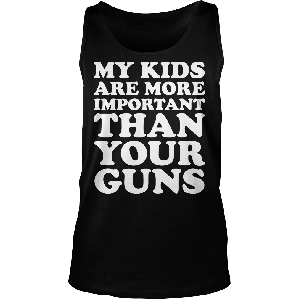 My Kids Are More Important Than Your Guns Tanktop