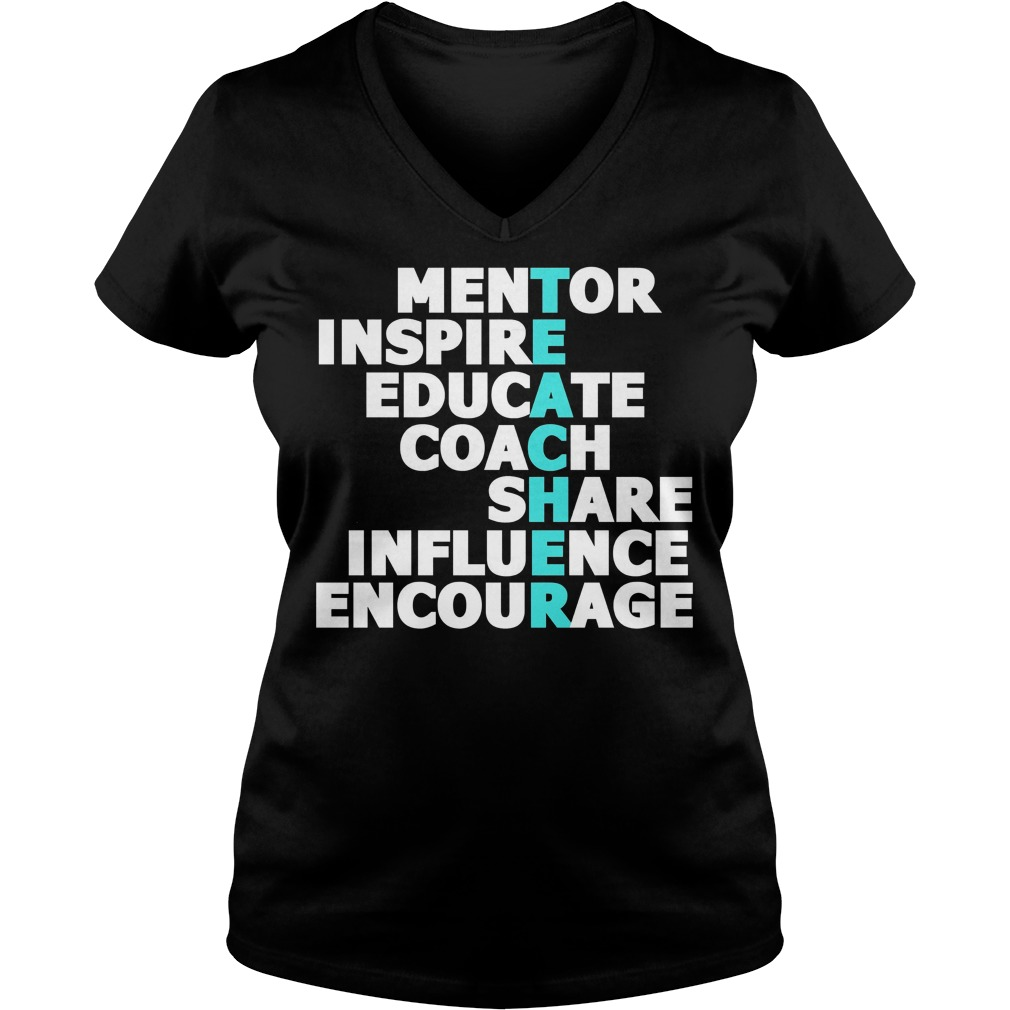 Teacher Mentor Inspire Educate Coach Share Influence Encourage V Neck