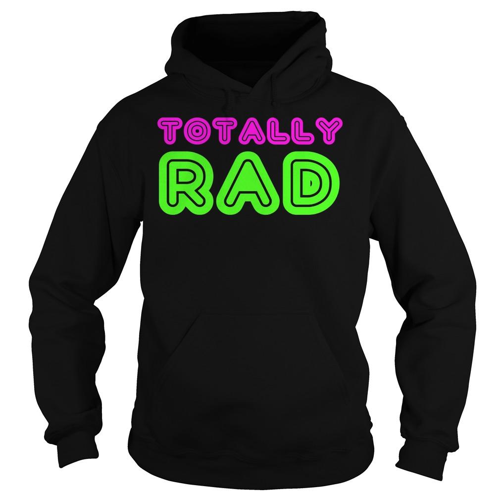 Totally Rad Hoode