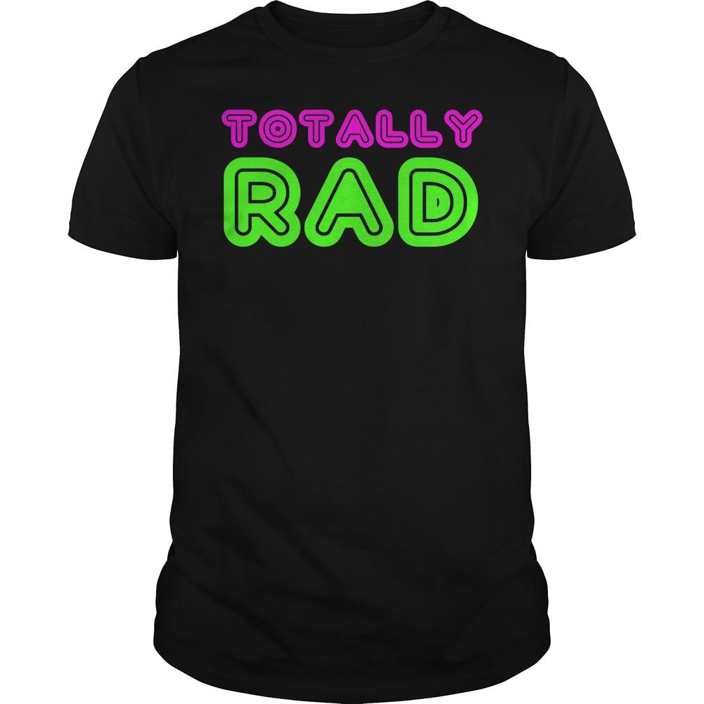 Totally Rad Shirt