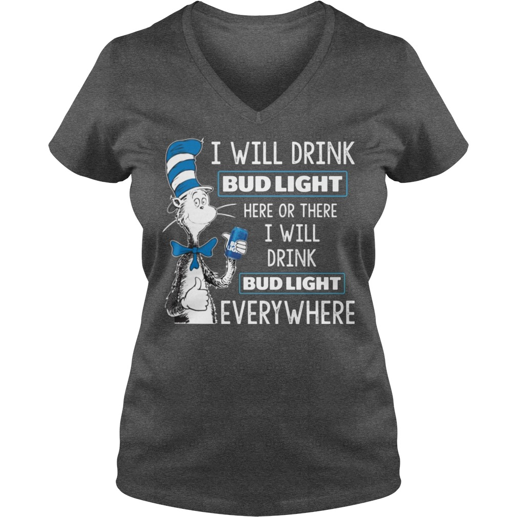 Dr Seuss I Will Drink Bud Light Here Or There I Will Drink Bud Light Everywhere V Eck