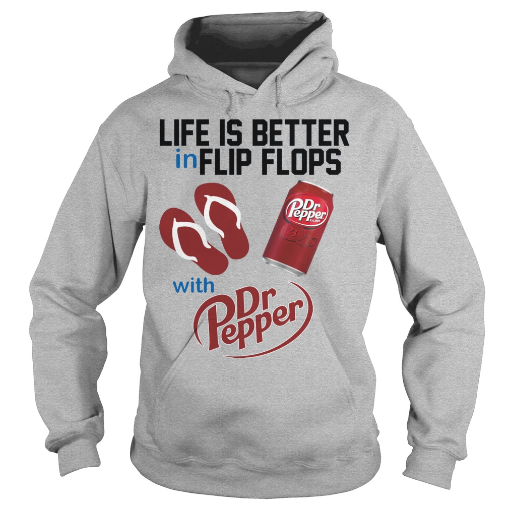 Life Is Better In Flip Flops With Dr Peper Hoodie