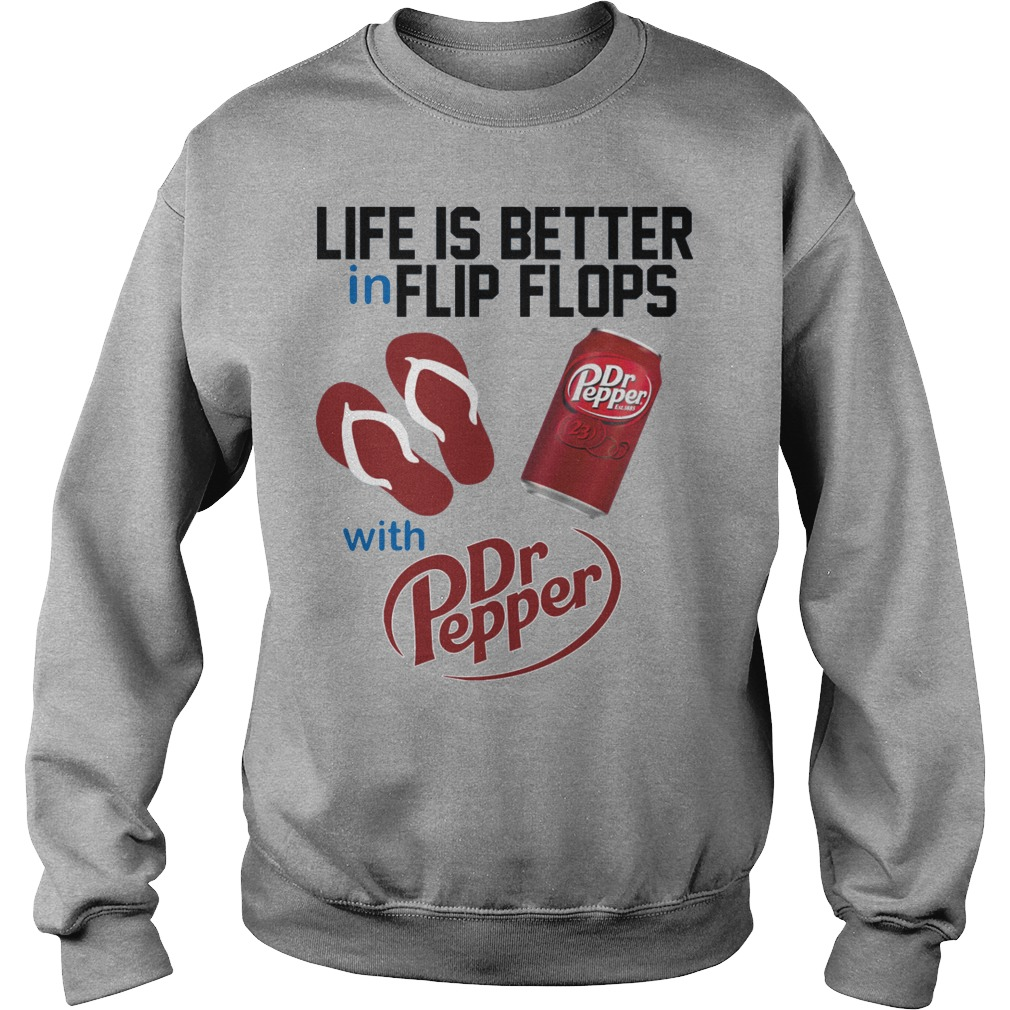 Life Is Better In Flip Flops With Dr Peper Sweater