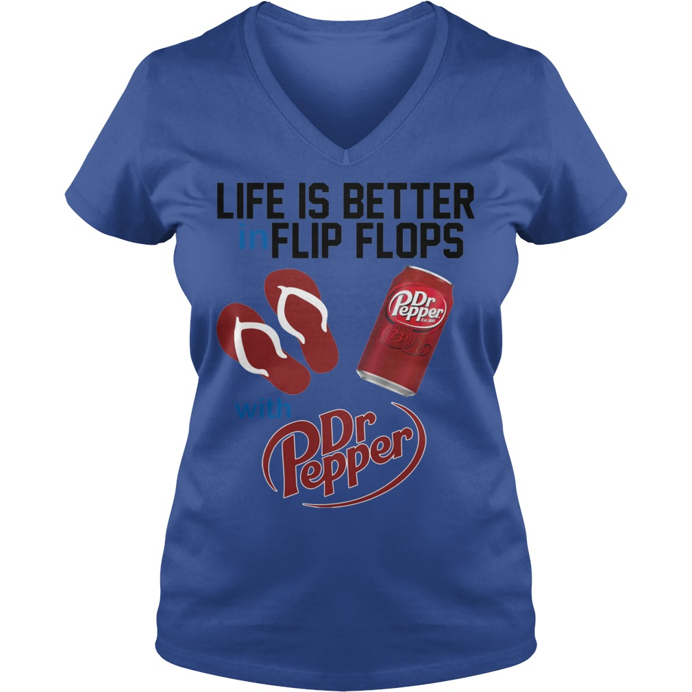 Life Is Better In Flip Flops With Dr Peper V Neck