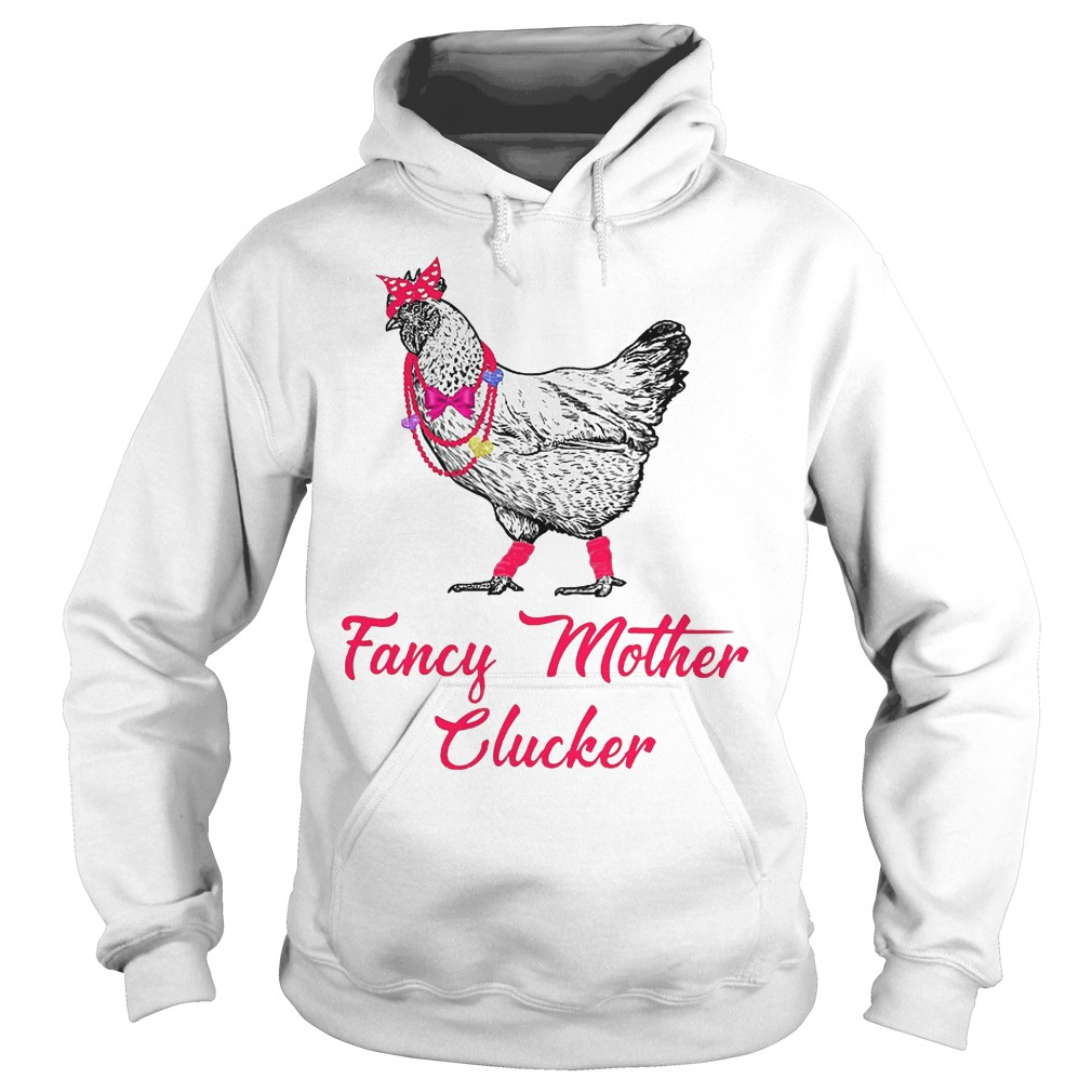 Chicken Fancy Mother Clucker Hoodie