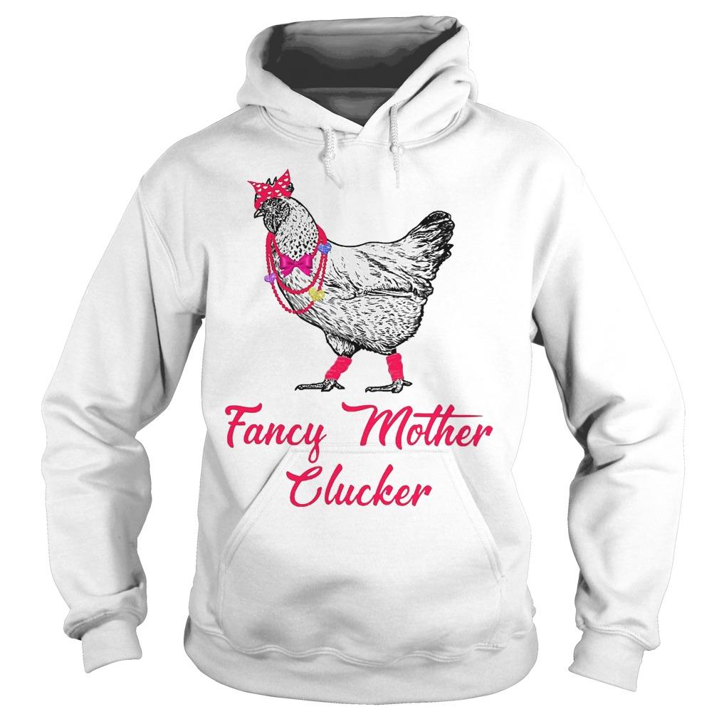 Chicken Fancy Mother Clucker Hoodie