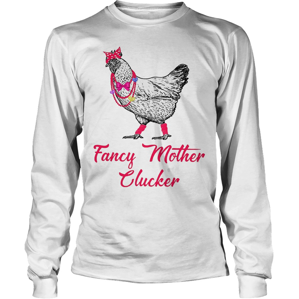 Chicken Fancy Mother Clucker Longsleeve