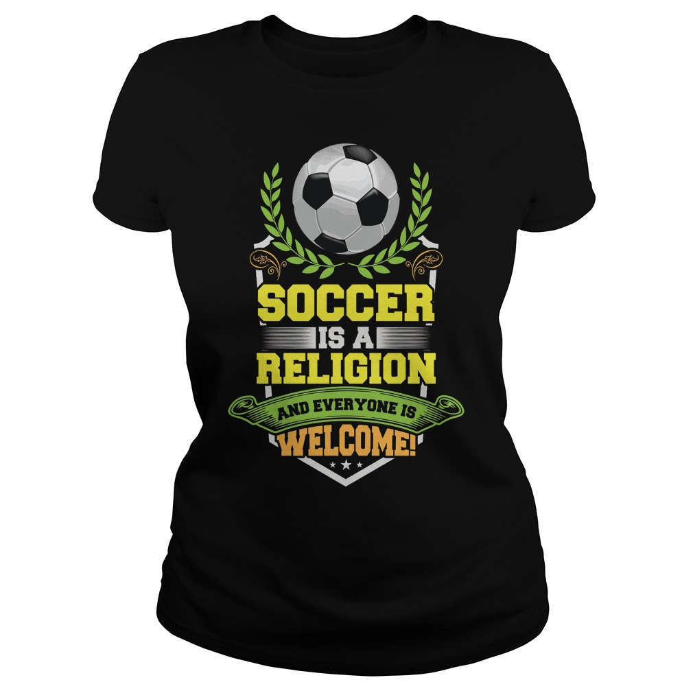 Soccer Is A Religion And Everyone Is Welcome Ladies
