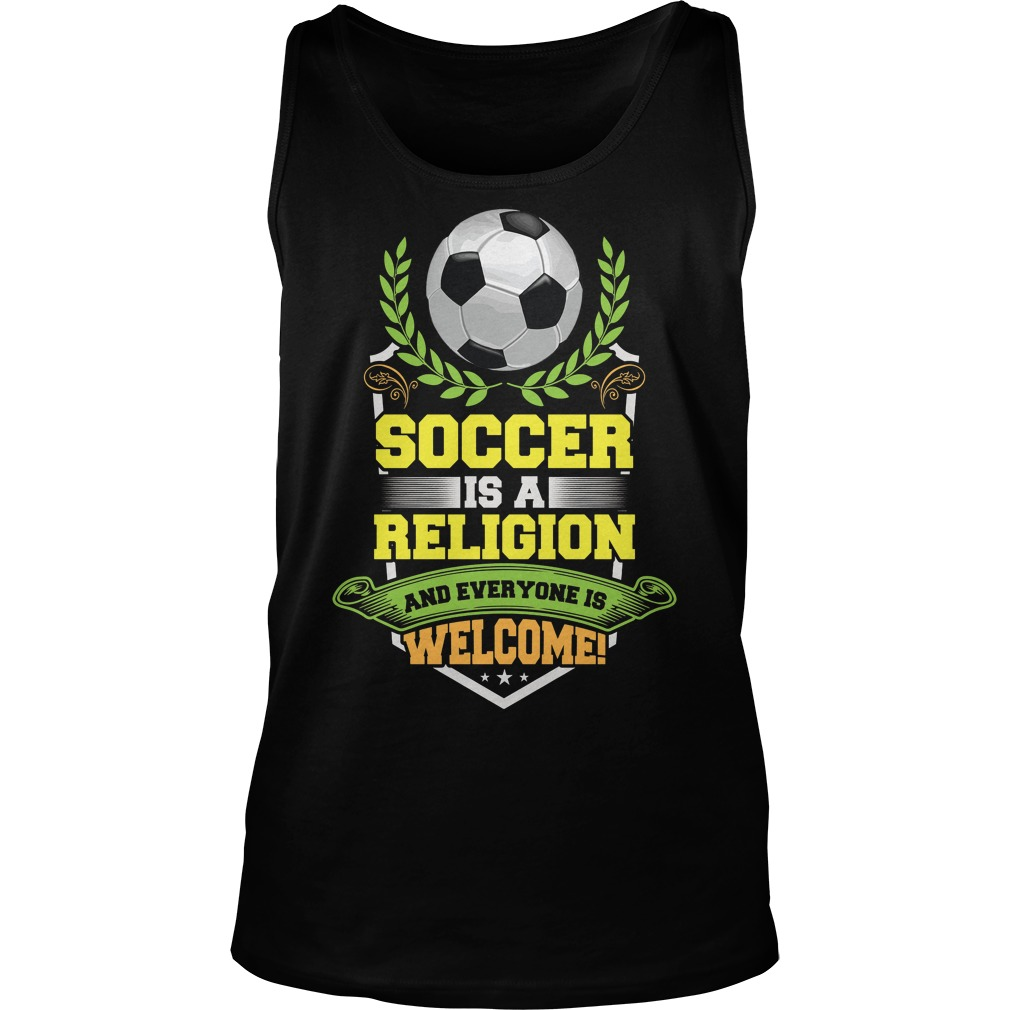 Soccer Is A Religion And Everyone Is Welcome Tanktop