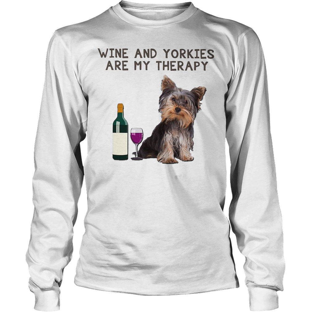 Wine And Yorkies Are My Therapy Longsleeve