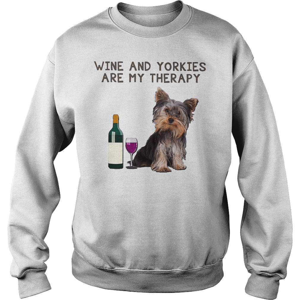 Wine And Yorkies Are My Therapy Sweater