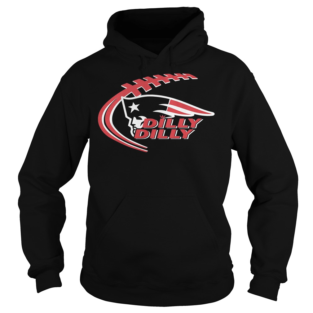 Dilly Dilly New England Patriots Hoodie
