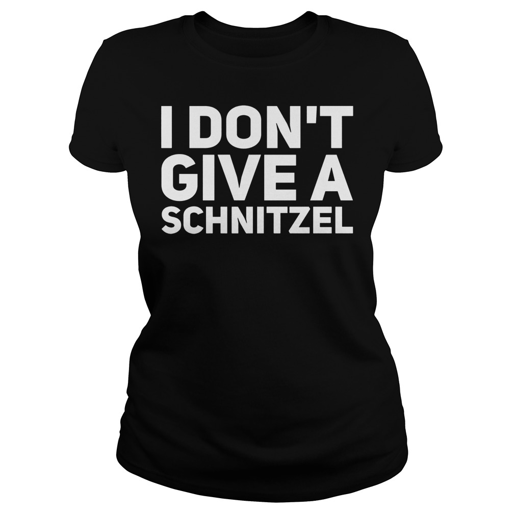 I Don't Give A Schnitzel Ladies