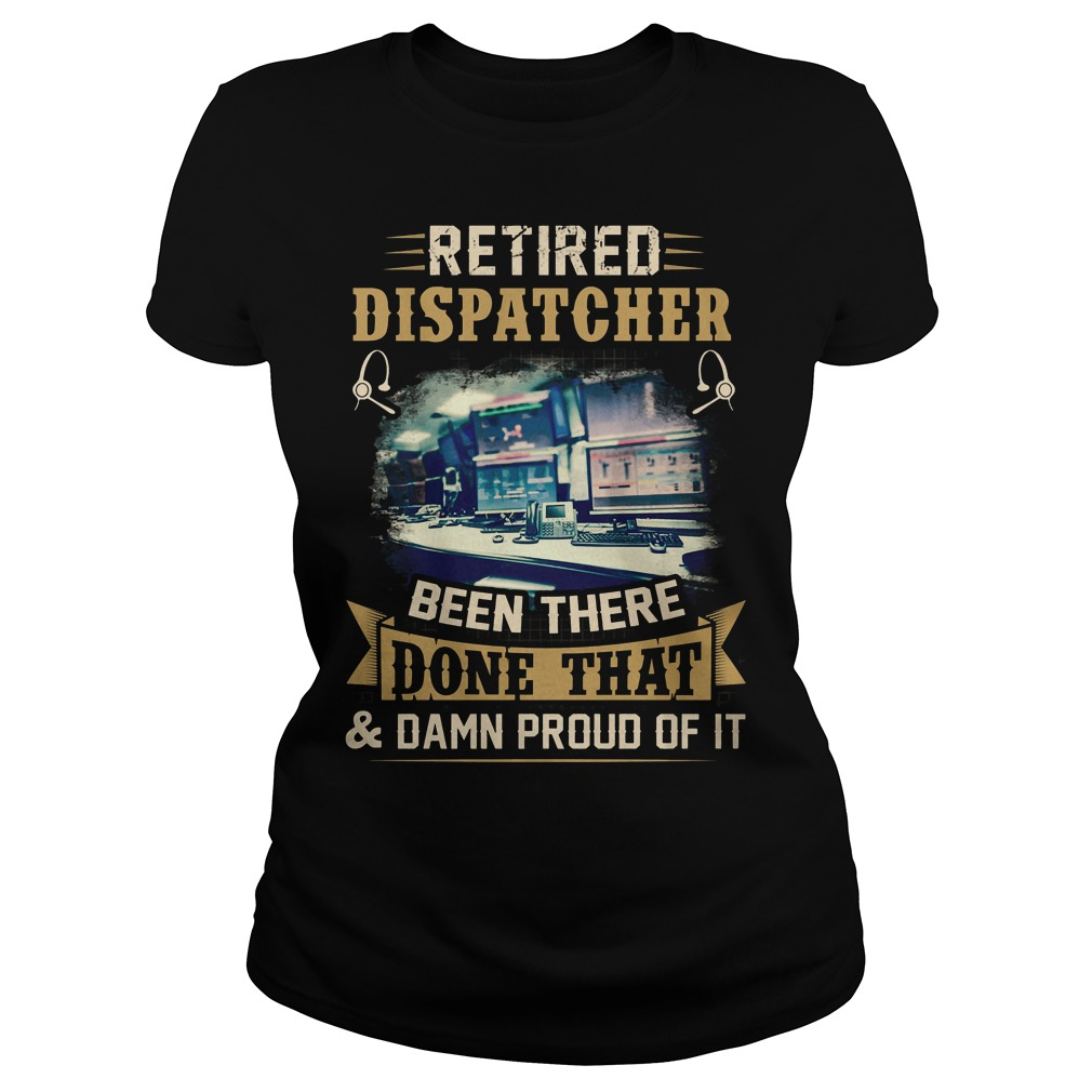 Retired Dispatcher Been There Done That Ladies
