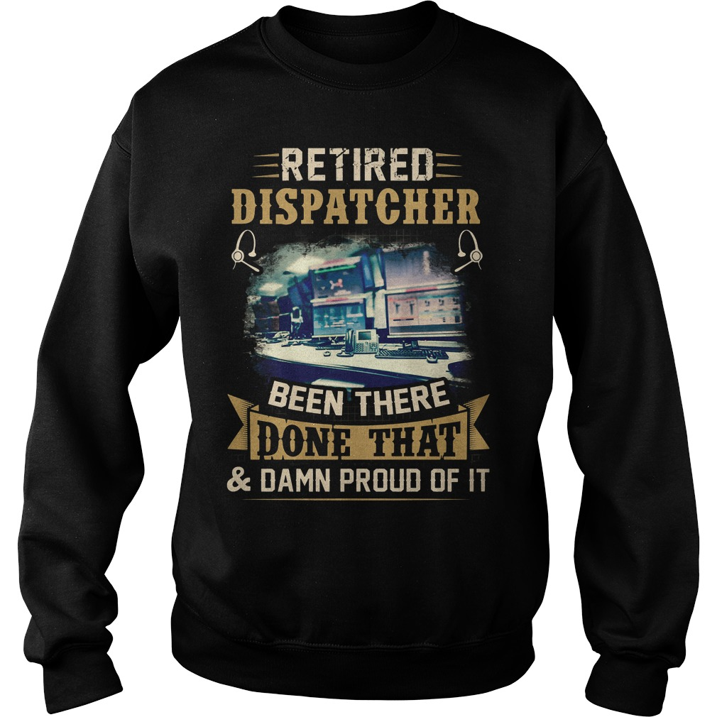 Retired Dispatcher Been There Done That Sweater