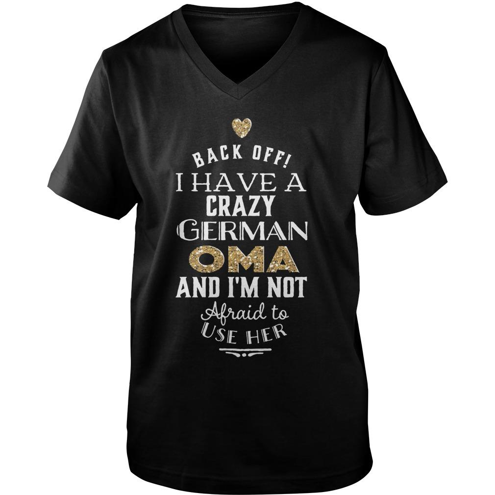 Back Off I Have A Crazy German OMA T-Shirt Guys V-Neck