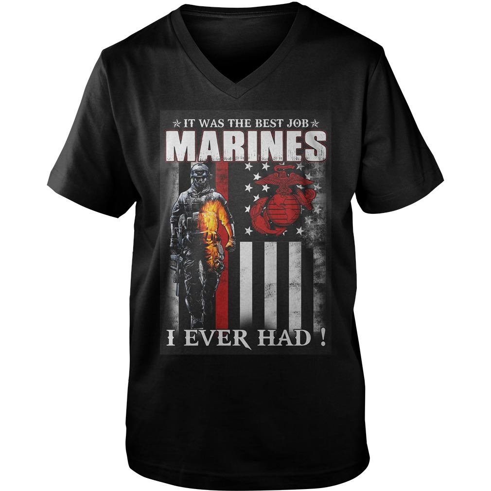 It Was The Best Job Marines I Ever Had T-Shirt Guys V-Neck