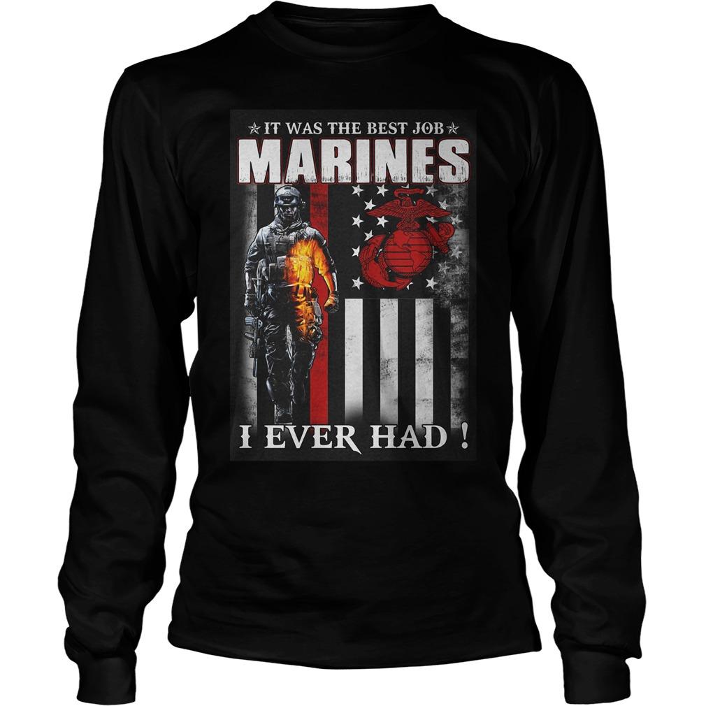 It Was The Best Job Marines I Ever Had T-Shirt Unisex Longsleeve Tee