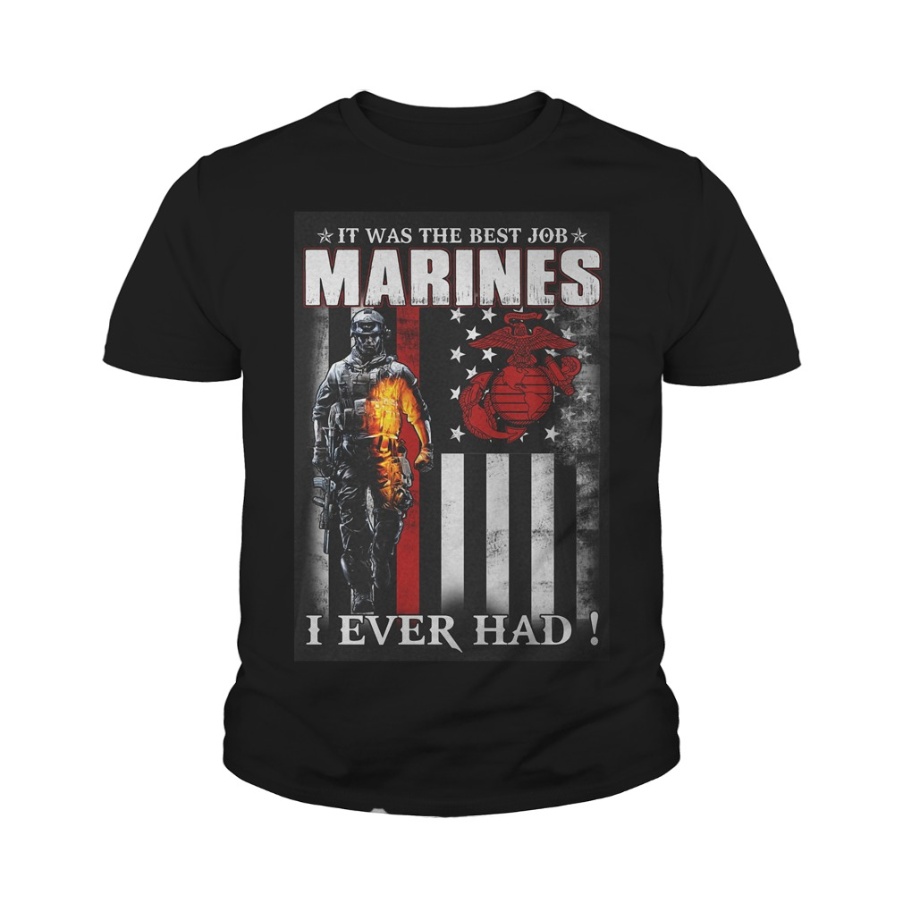 It Was The Best Job Marines I Ever Had T-Shirt Youth Tee