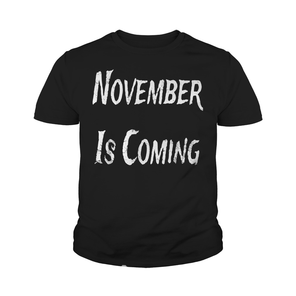 November Is Coming T-Shirt Youth Tee