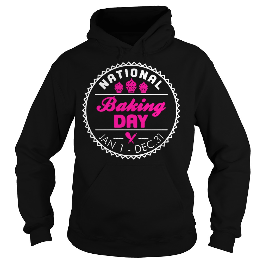 Official Nationl Baking Day T-Shirt Hoodie