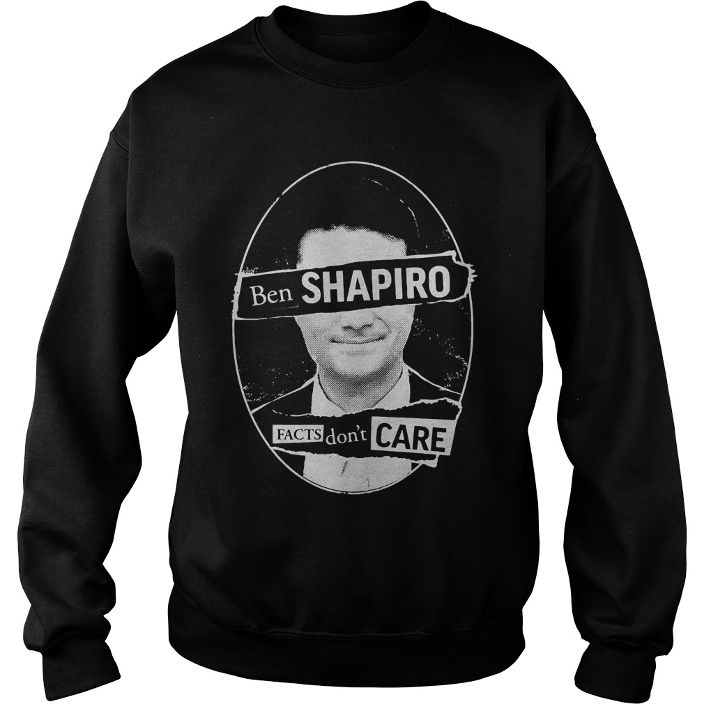 Premium Ben Shapiro Facts Don't Care T-Shirt Sweatshirt Unisex