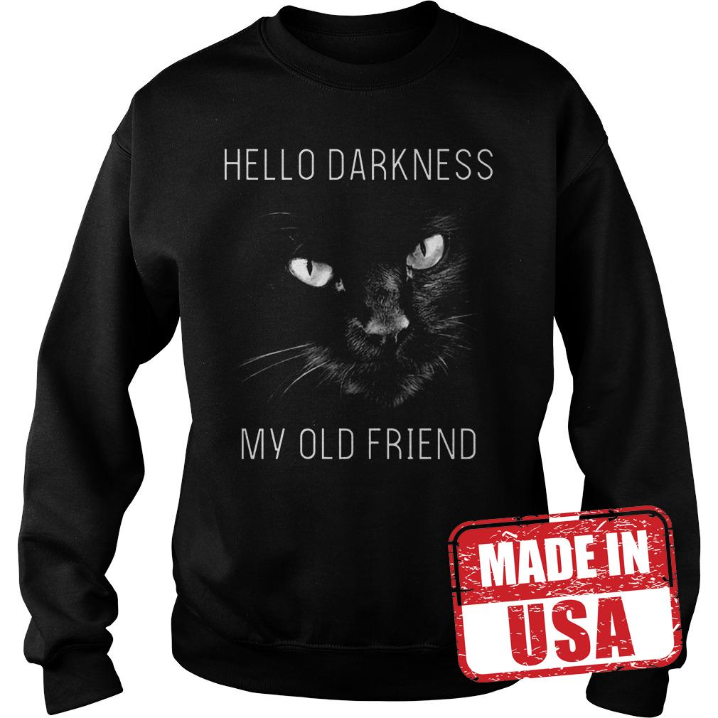 Best Price Cat Hello darkness my old friend Shirt Sweatshirt Unisex