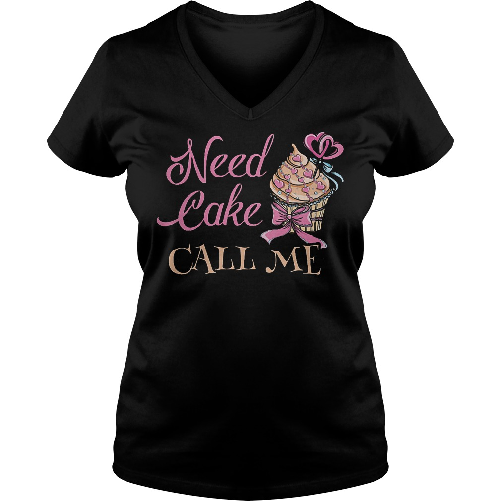 Best Price Need Cake Call Me Shirt Ladies V-Neck
