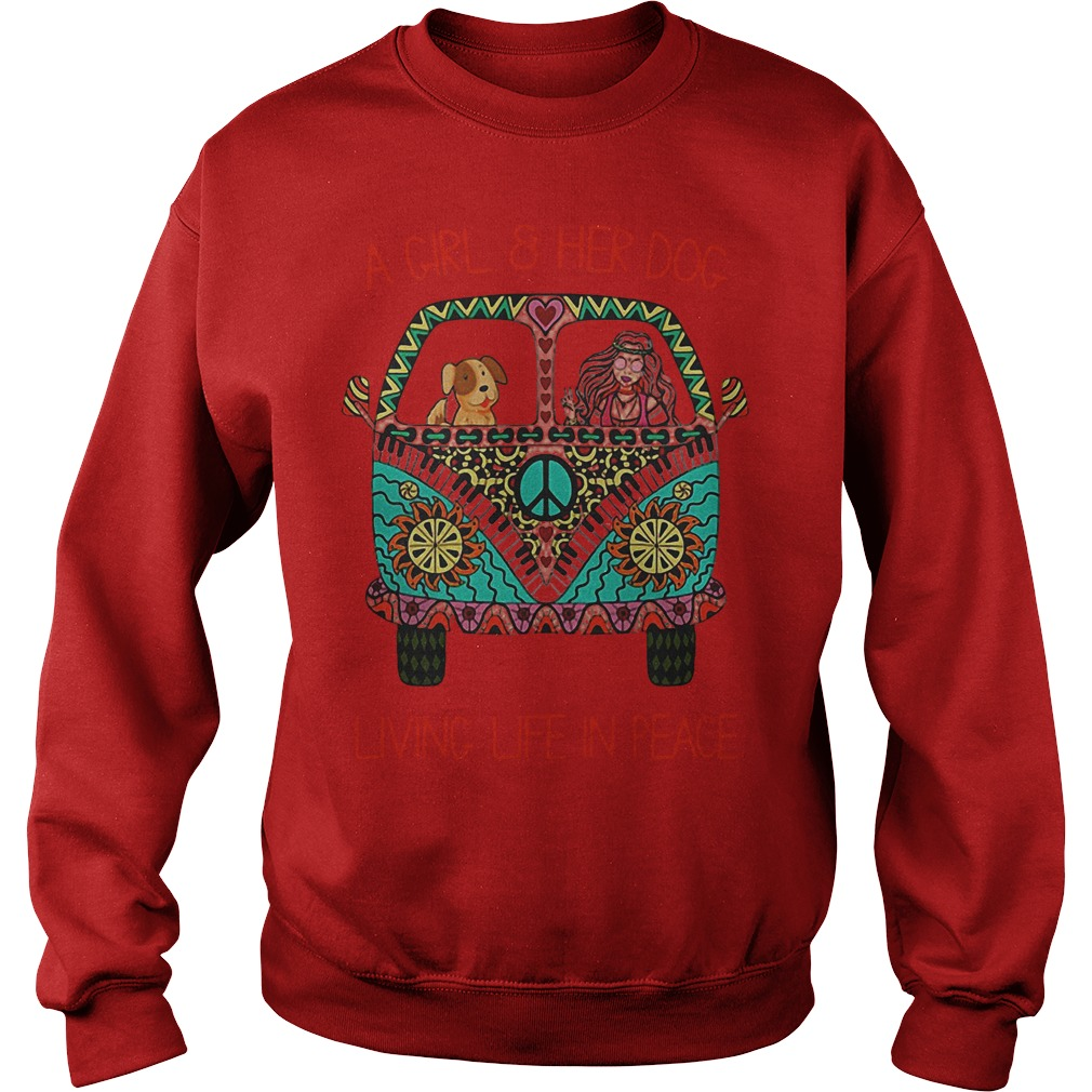 Cheap Hippie Vintage Bus A Girl And Her Dog Living Life In Peace Shirt Sweatshirt Unisex