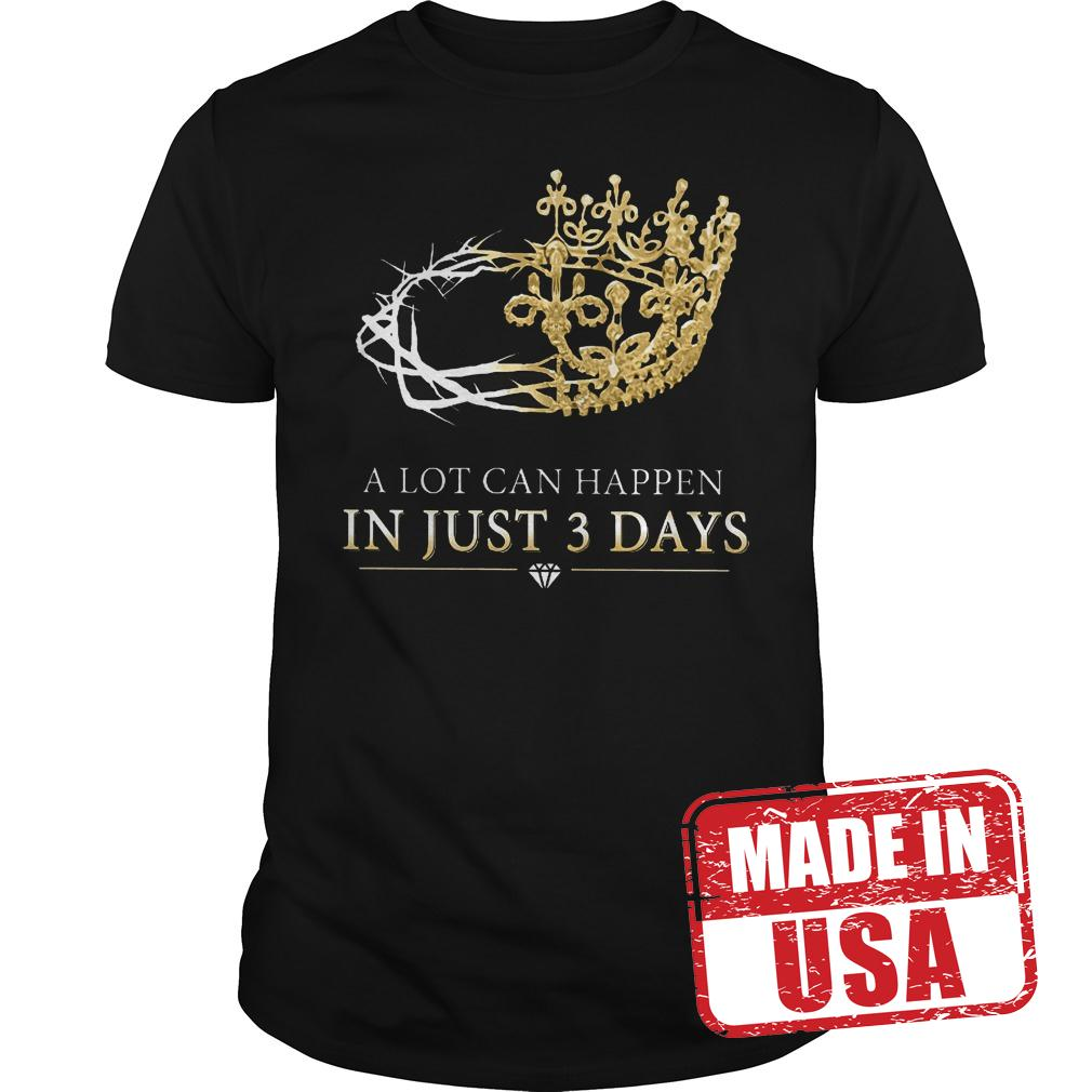 Official A Lot Can Happen In Just 3 Days Shirt