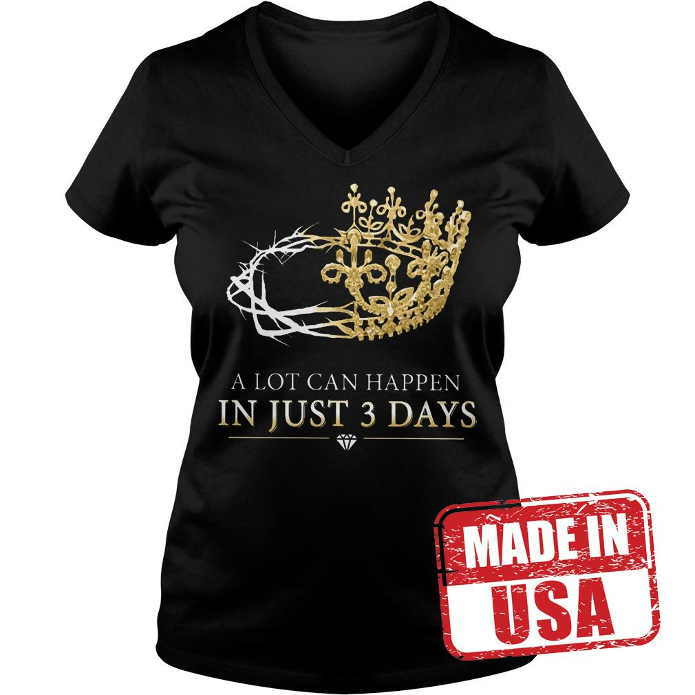 Official A Lot Can Happen In Just 3 Days Shirt Ladies V-Neck