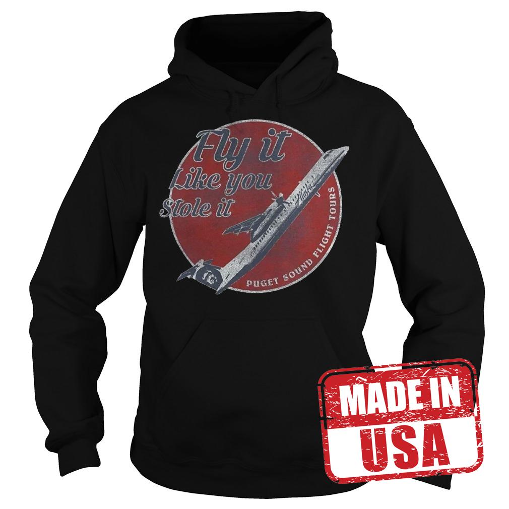 Official Fly It Like You Stole It Shirt Hoodie