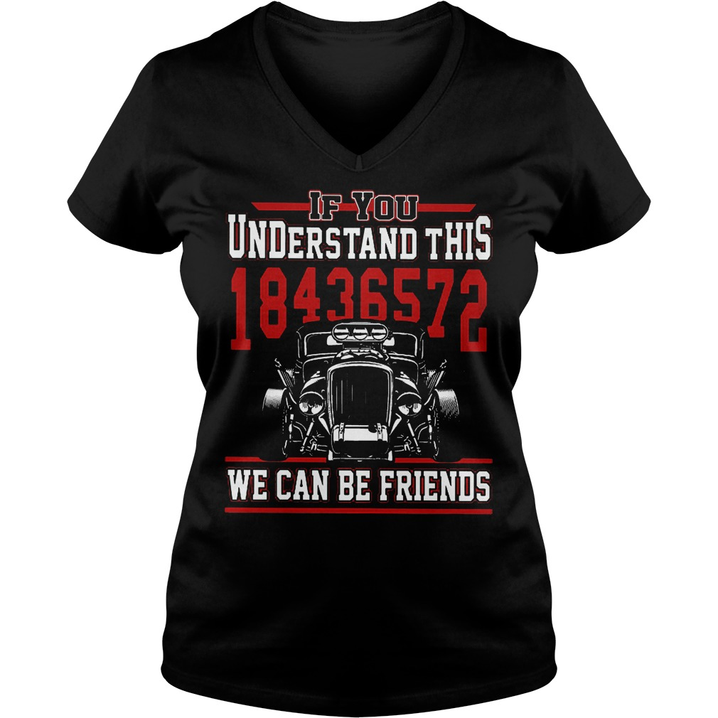 Official Hot Rodders 18436572 If You Understand This We Can Be Friends Shirt Ladies V-Neck