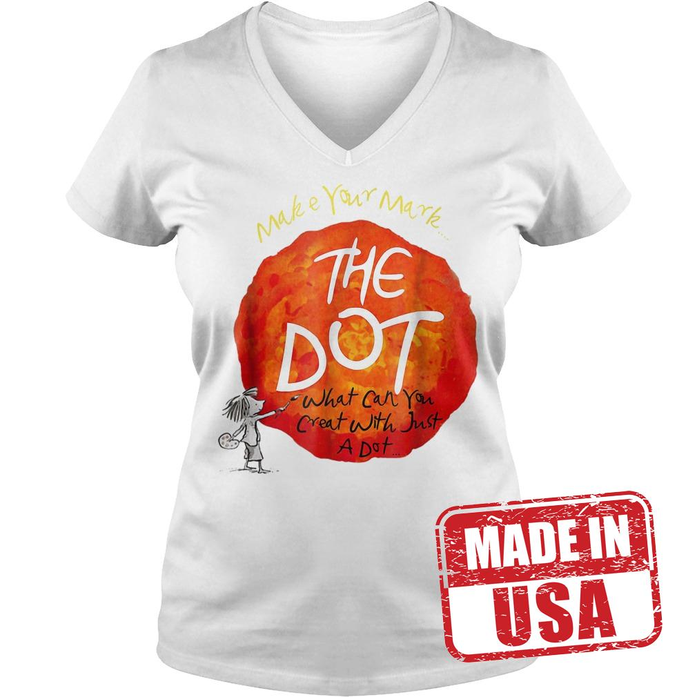 Official Make your mark the dot what can you crat with just a dot shirt Ladies V-Neck
