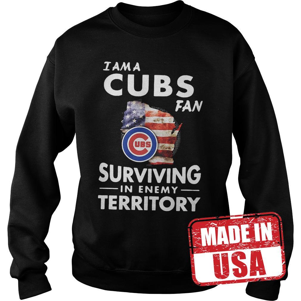 Original I am a Cubs fan surviving in enemy territory shirt Sweatshirt Unisex