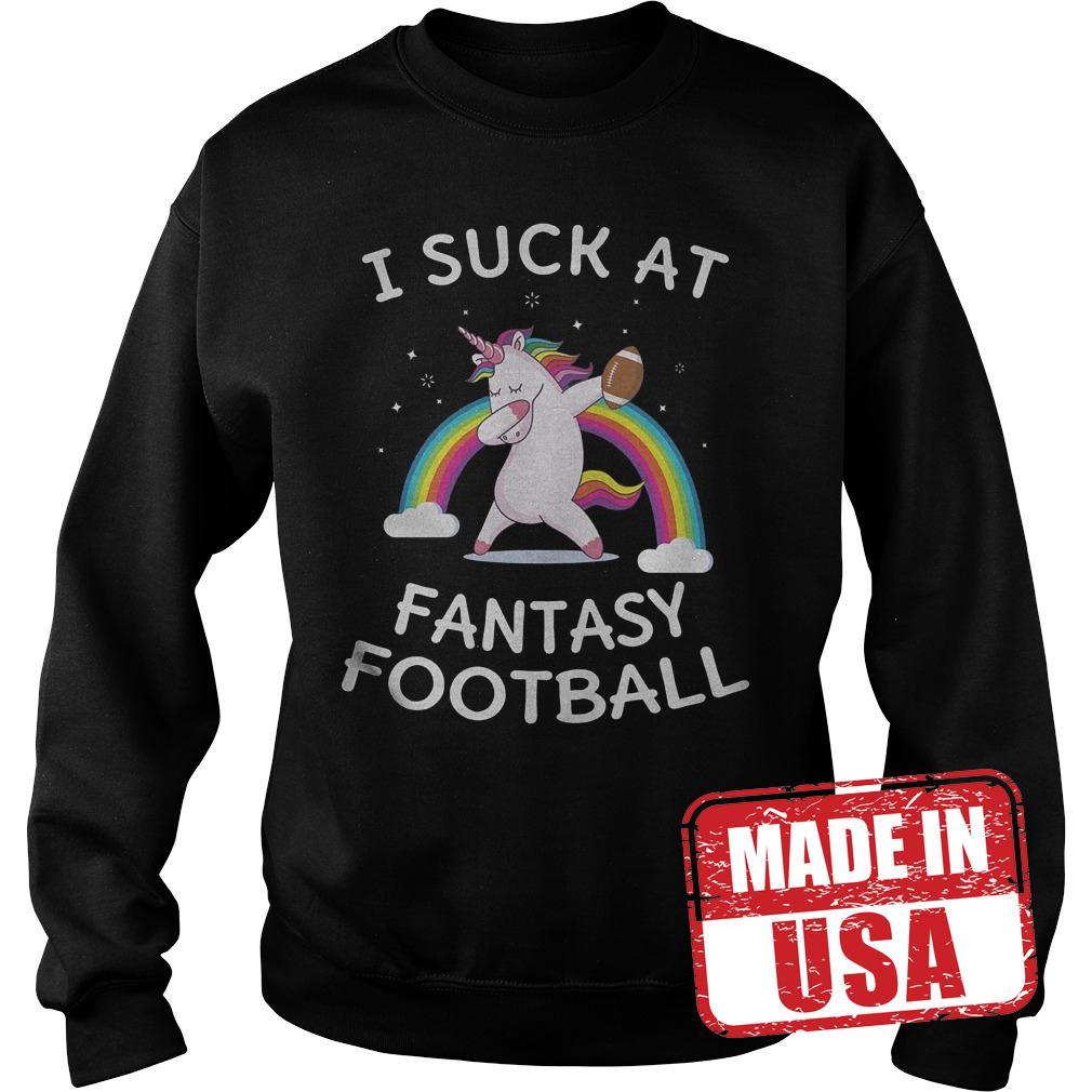 Original Loser Rainbow Unicorn I Suck At Fantasy Football Shirt Sweatshirt Unisex