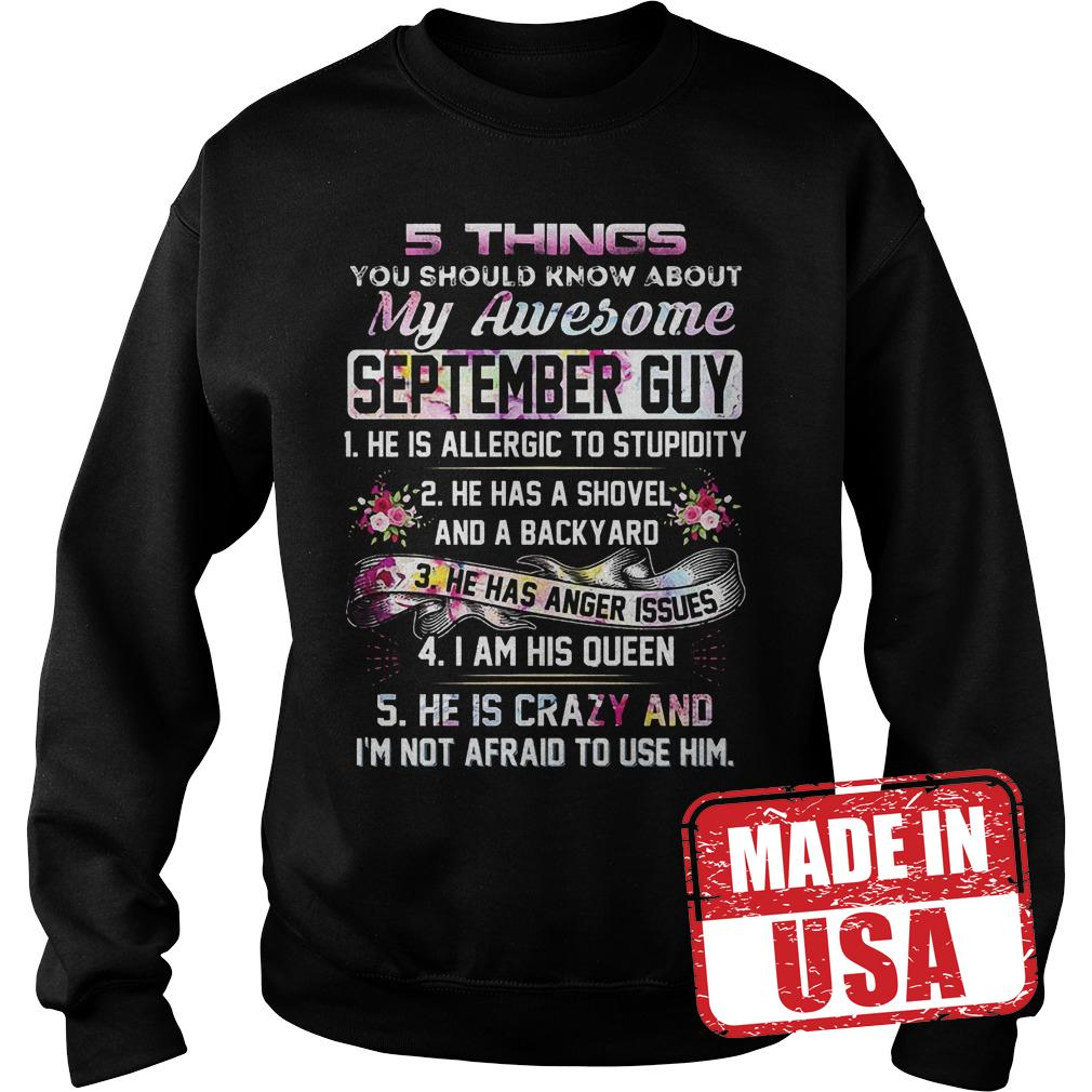 Premium 5 things you should know about my awesome september guy shirt Sweatshirt Unisex