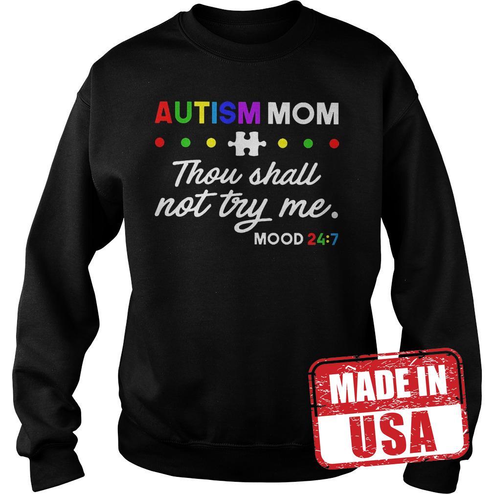 Premium Autism mom thou shall not try me shirt Sweatshirt Unisex