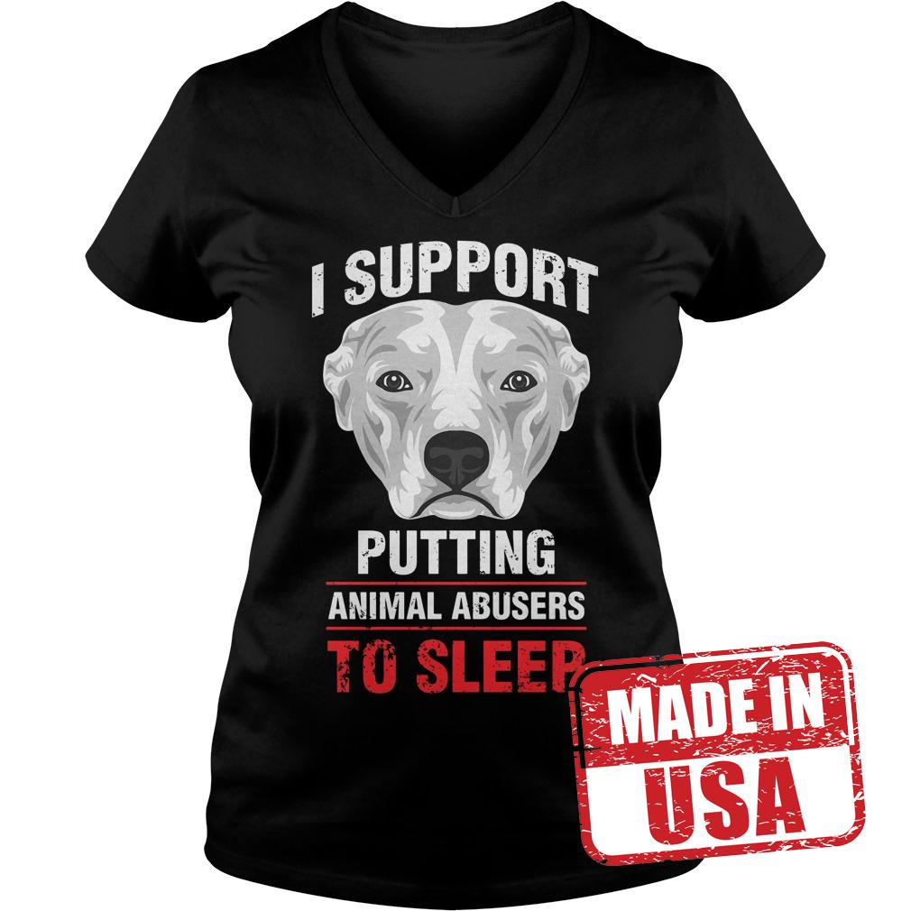 Premium Pit Bulls I support putting animal abusers to sleep shirt Ladies V-Neck