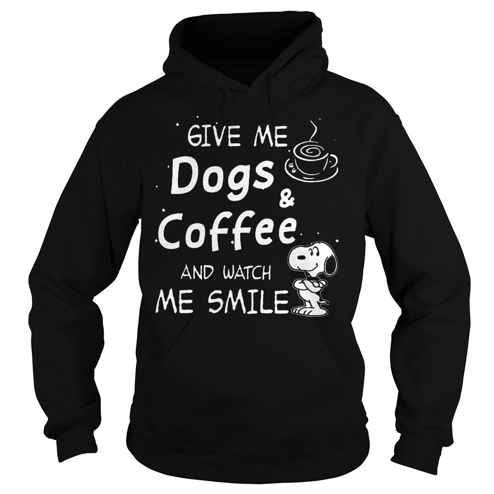 Premium Snoopy give me dogs & coffee and watch me smile shirt Hoodie