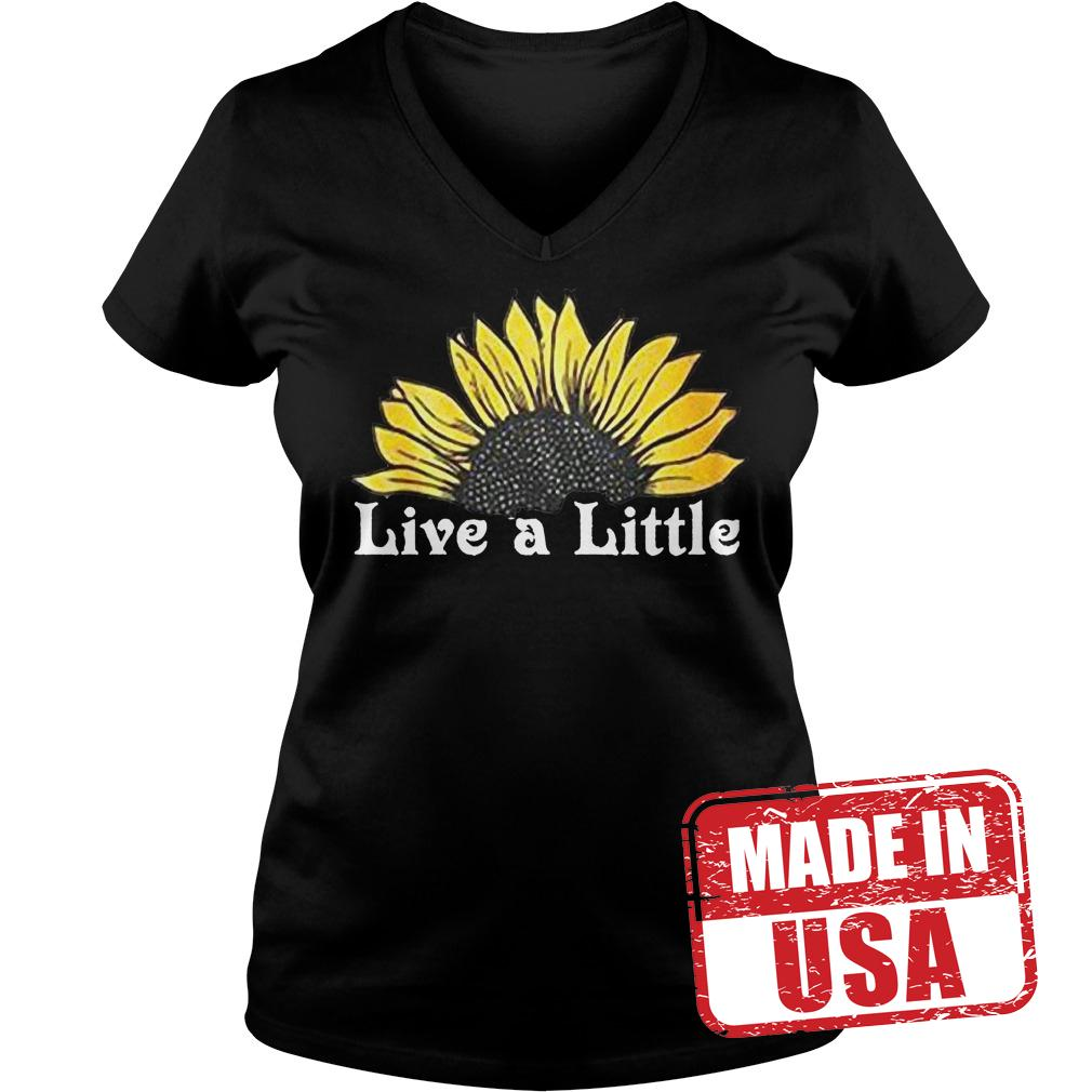 Premium Sunflower live a little shirt Ladies V-Neck