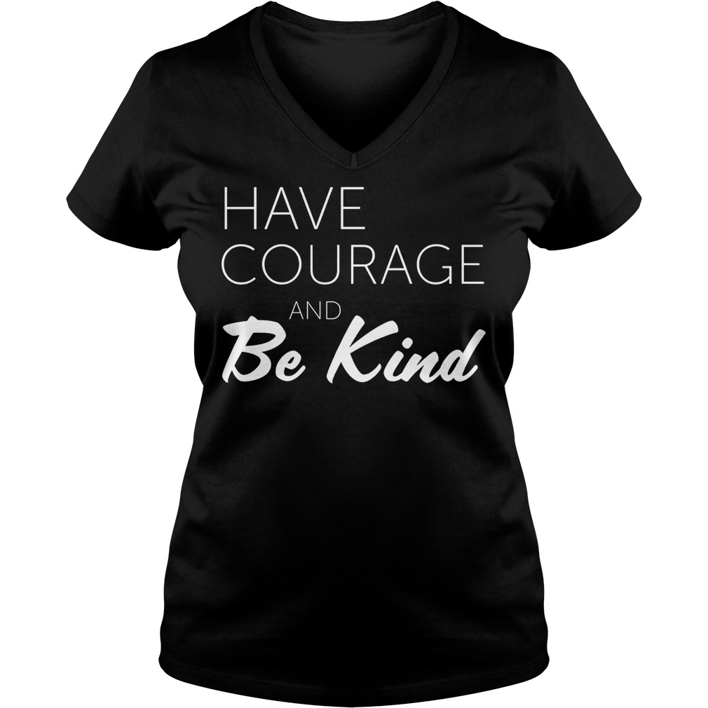 Premium Teacher Have Courage and Be Kind Shirt Ladies V-Neck