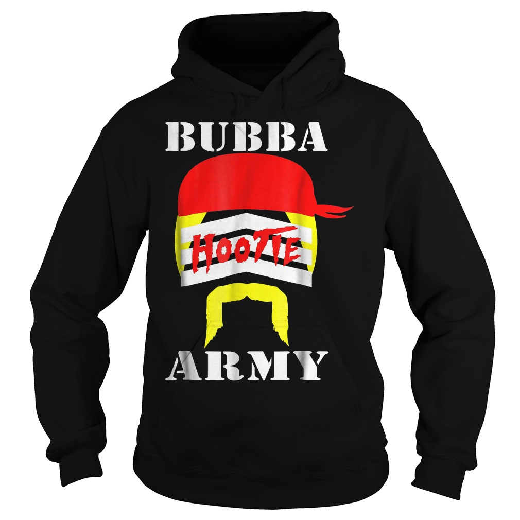 Bubba Army Hootie shirt Hoodie