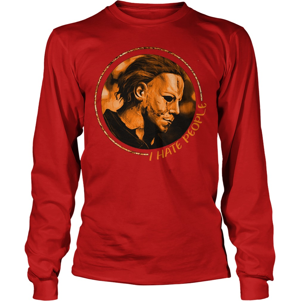 Camping Micheal Myers I Hate People Shirt Longsleeve Tee Unisex