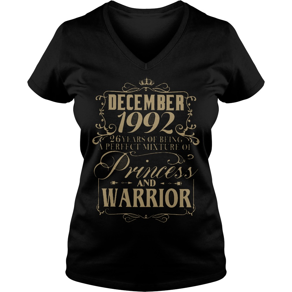 December 1992 26 years of being a perfect mixture of princess and warrior shirt Ladies V-Neck
