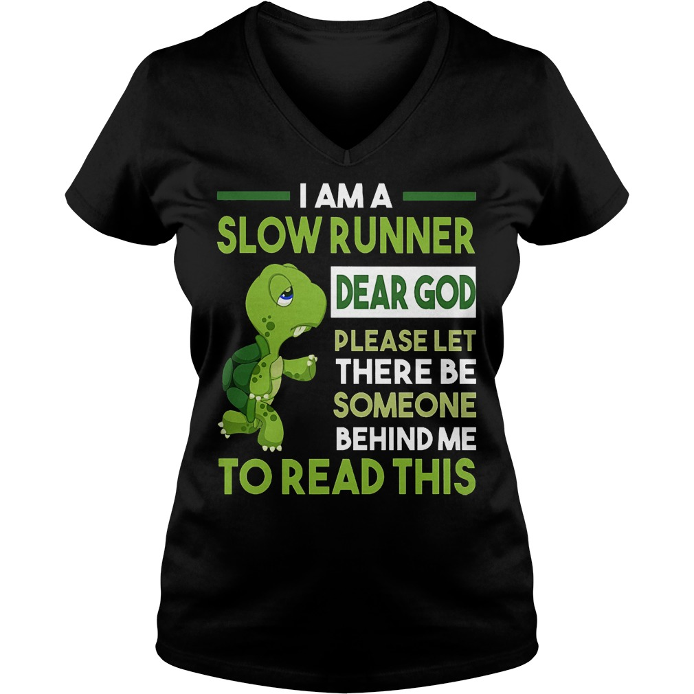 I am a slow runner dear god please left there be someone behind shirt Ladies V-Neck