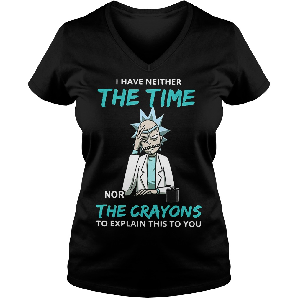 I have neither the time nor the crayons to explain this to you shirt Ladies V-Neck
