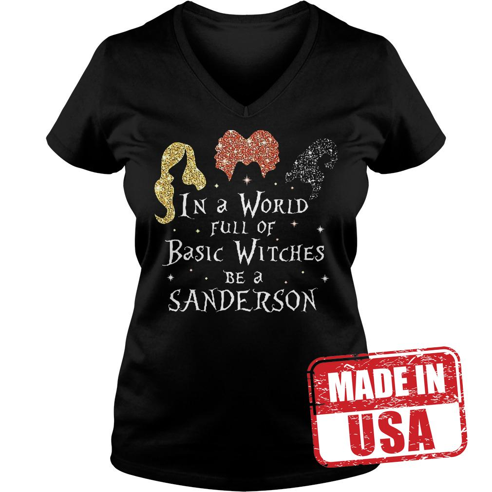 Nice Shirt Hocus Pocus in a world full of basic witches be a sanderson shirt Ladies V-Neck