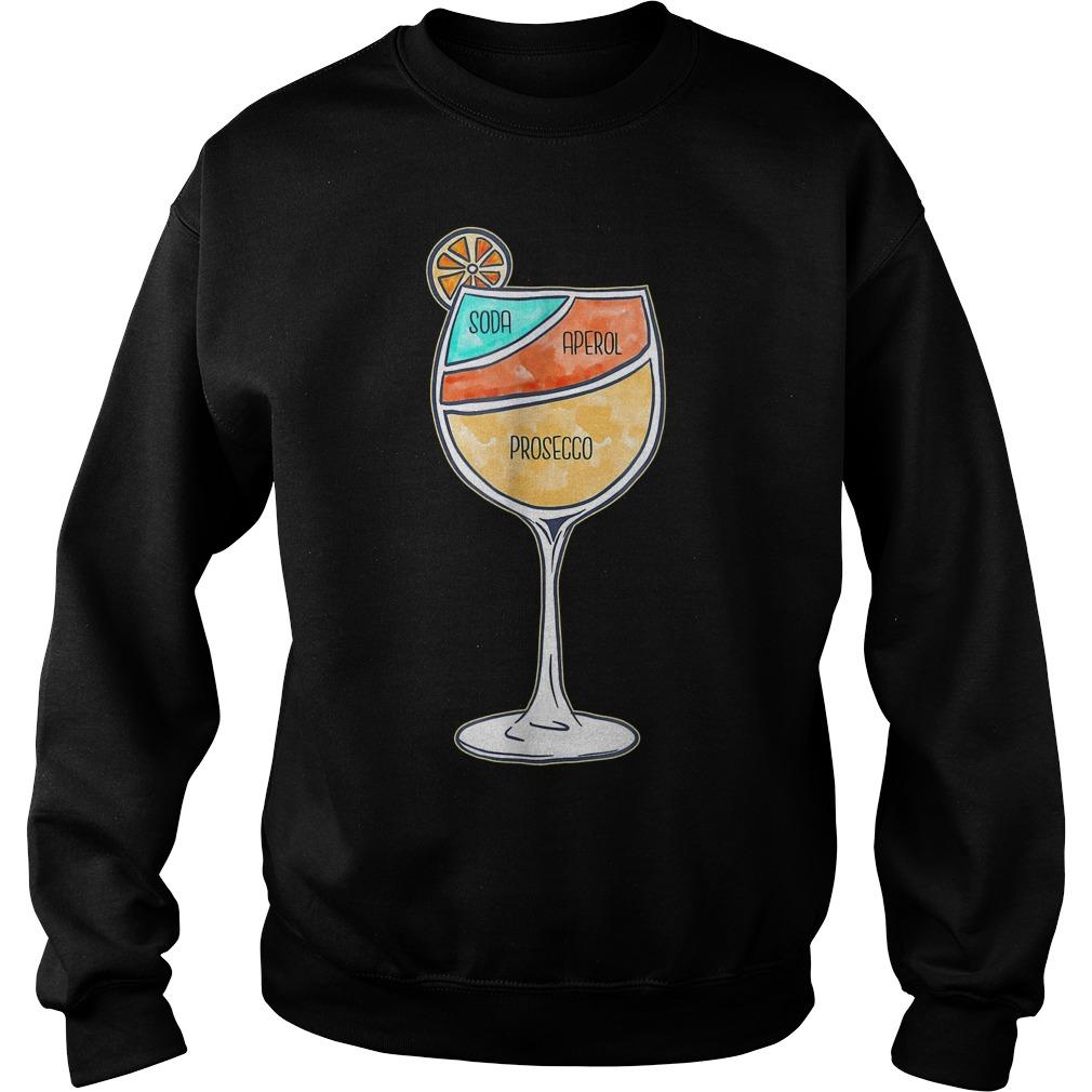 Soda Aperol Prosecco Shirt Sweatshirt Unisex